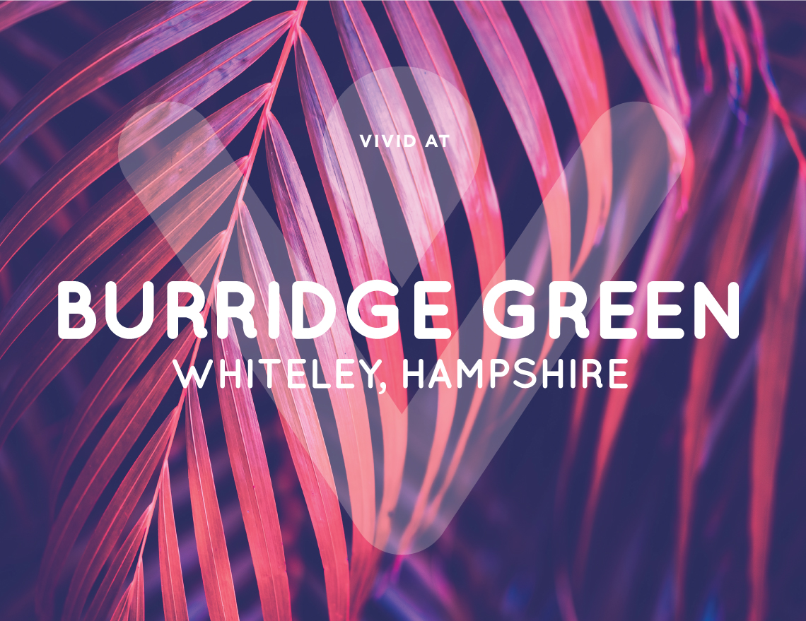 VIVID @ Burridge Green